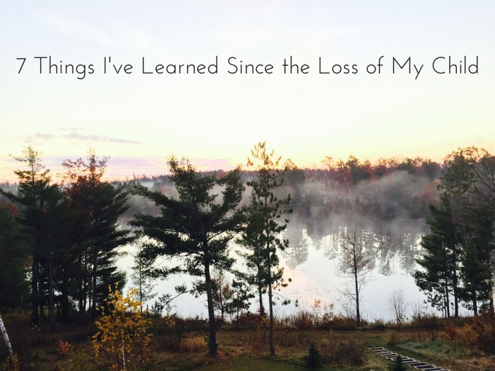 7 Things Ive Learned Since The Loss Of My Child